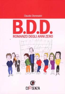 BDD, Brigata Drogati Delinquenti. Romanzo degli anni zero